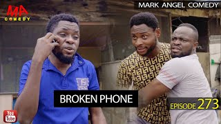 BROKEN PHONE (Mark Angel Comedy) (Episode 273)