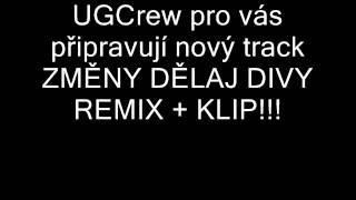 Video UGCrew- Změny dělaj divy remix (ukázka)!