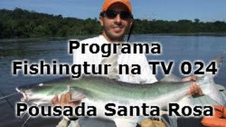 Programa Fishingtur na TV 024 - Rio Teles Pires