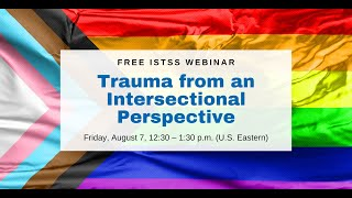 Trauma from an Intersectional Perspective: A Webinar from the International Society for Traumatic St