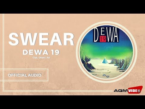 Dewa 19 - Swear | Official Audio Mp3