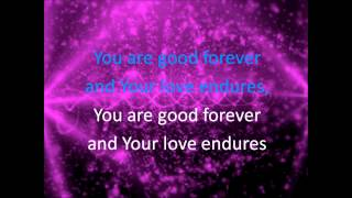 Good Forever   Matt Redman Lyrics Video