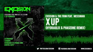 "Excision & The Frim - ""X Up feat. Messinian (Hydraulix & Phase One Remix)"""