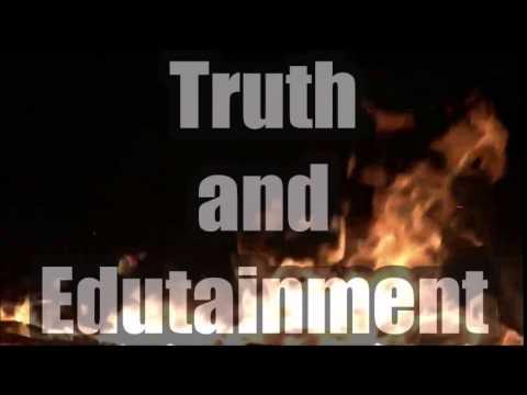 Truth and Edutainment