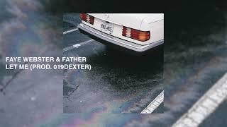 Faye Webster & Father   Let Me (Prod. 019dexter)