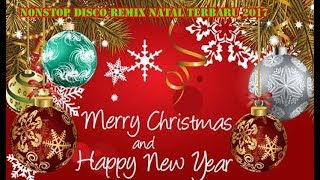 NONSTOP DISCO REMIX NATAL 2017