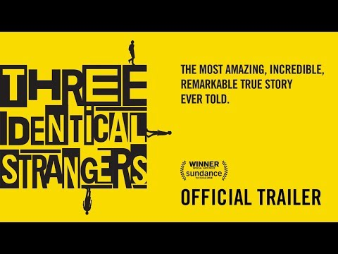Three Identical Strangers ( Üç Tanıdık Yabancı )