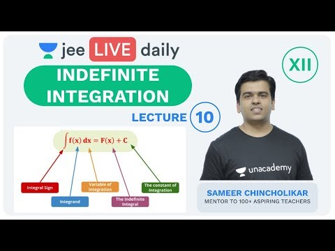 Indefinite Integration - Lecture 10 | Unacademy JEE | LIVE DAILY | IIT JEE Mathematics | Sameer Sir