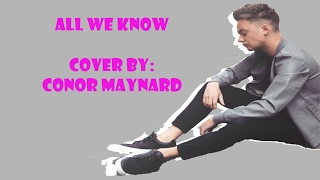 Conor Maynard Cover II All We Know - The Chainsmokers