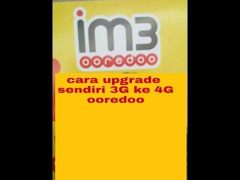 Video Cara upgrade indosat 3G ke 4G
