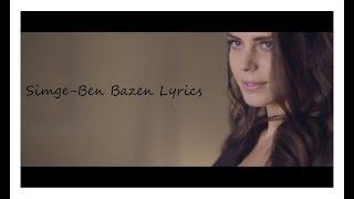 Simge Ben Bazen Lyrics (Şarkı Sözü)