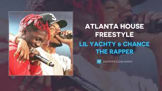 """Lil Yachty & Chance The Rapper """"Atlanta House Freestyle"""" (AUDIO)"""