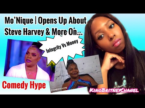 Mo'Nique | Opens Up About Steve Harvey & More On Comedy Hype (My Thoughts)