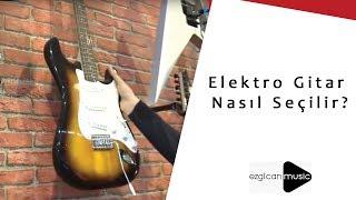 Elektro Gitar Nasıl Seçilir    Ezgican Rockstore