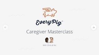 EveryPig® Caregiver Masterclass