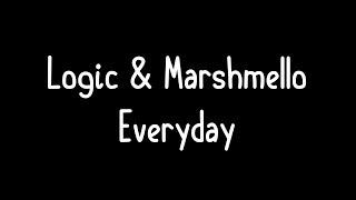 Logic & Marshmello - Everyday Lyrics