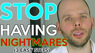 HOW TO STOP HAVING NIGHTMARES | 3 EASY STEPS TO STOP BAD DREAMS