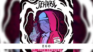 Sehabe - Ego (Ft. Yeis Sensura) (Official Audio)