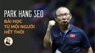HLV Park Hang Seo: Bài học từ một người hết thời | Nhà báo Phan Đăng