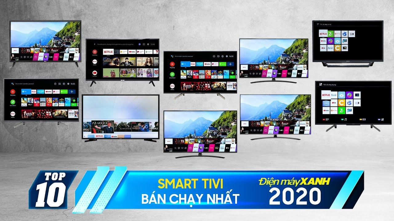 Top 10 Smart tivi bán chạy nhất năm 2020 tại Điện máy XANH