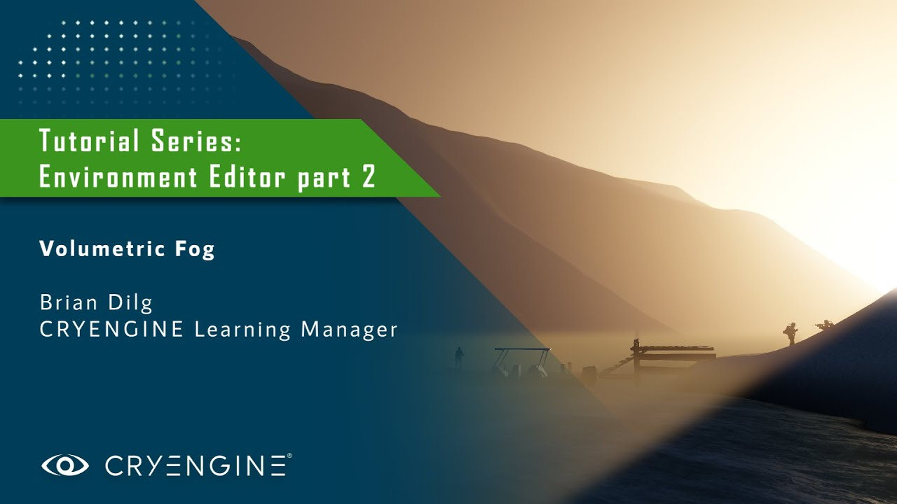 CRYENGINE Environment Editor Tutorial - Part 2: Volumetric Fog