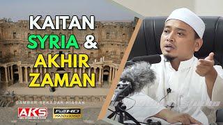 034 | Kaitan Syria & Akhir Zaman | Ustaz Wadi Annuar