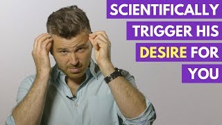 How to Scientifically Trigger His Emotional Desire For You Using THIS Technique | Adam LoDolce