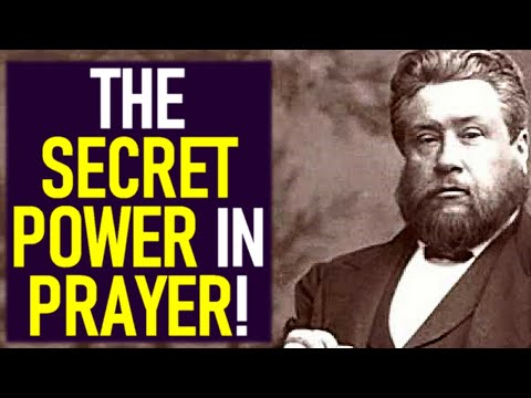 The Secret Power in Prayer! – Charles Spurgeon Sermons