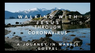 Walking with Jesus through Coronavirus – Part 18