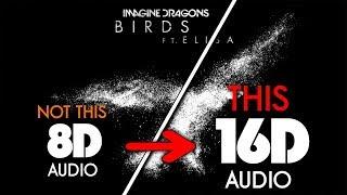 Imagine Dragons   Birds [16D AUDIO | NOT 8D  9D] 🎧 [ASMR] Ft. Elisa