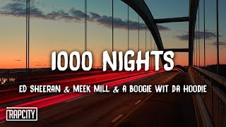 Ed Sheeran - 1000 Nights (feat. Meek Mill & A Boogie Wit Da Hoodie) [Lyrics]