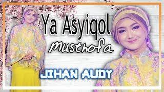 Jihan Audy - Ya Asyiqol Musthofa [OFFICIAL]