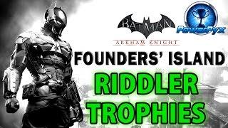 Batman Arkham Knight - Founders' Island - All Riddler Trophy Locations