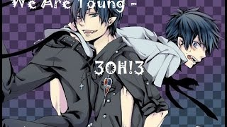3OH!3 - We Are Young ~ Nightcore