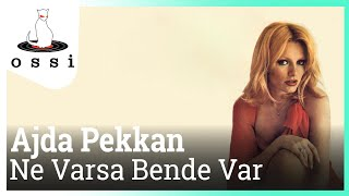 Ajda Pekkan / Ne Varsa Bende Var