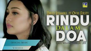 David Iztambul Feat Ovhi Firsty - Rindu Dalam Doa [Lagu Minang Terbaru 2019] Video Official