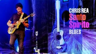 Chris Rea - Santo Spirito Blues (2011, Album Medley)