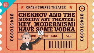 Chekhov and the Moscow Art Theatre: Crash Course Theater #34