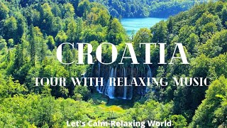 Croatia Tour With Peaceful Relaxing Music I FPV 4K Film With Calming Music Relaxation, Stress Relief