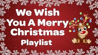 We Wish You a Merry Christmas Playlist! 🎄 Sing Along Christmas Songs and Carols with Lyrics