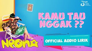 Download lagu Neona Kamu Tau Enggak Mp3