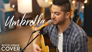 Umbrella   Rihanna Feat. Jay Z (Boyce Avenue Acoustic Cover) On Spotify & Apple