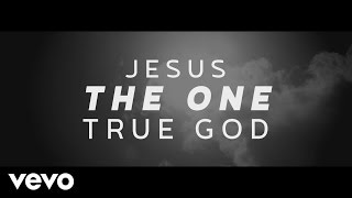 Steven Curtis Chapman - One True God (Official Lyric Video)