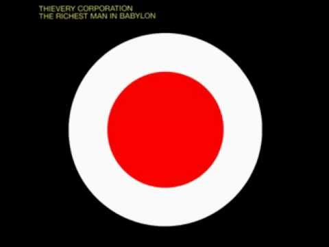 The Richest Man In Babylon - Thievery Corporation [Full Album] Mp3