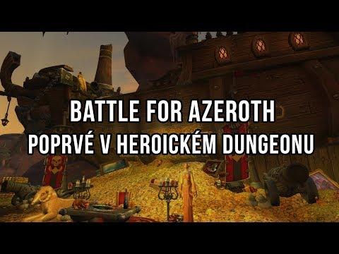 Battle for Azeroth - Poprvé v HC Dungeonu