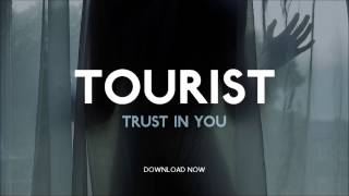 Tourist   Trust In You