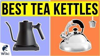 10 Best Tea Kettles 2020