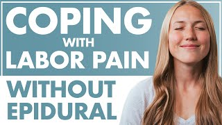 Coping with Labor Pain WITHOUT an EPIDURAL | Birth Doula
