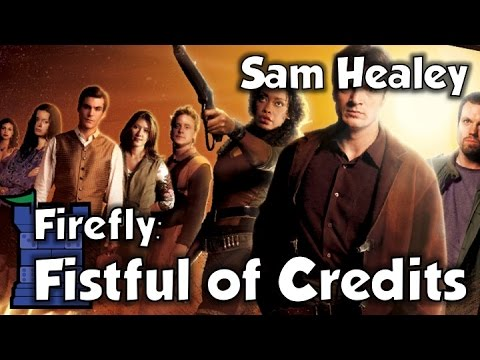 Firefly: Fistful of Credits Review - with Sam Healey