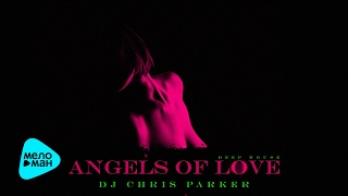 DJ Chris Parker  - Angels of Love (Official Audio 2017)